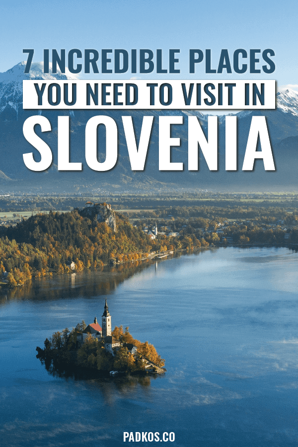 7 Incredible Places you need to visit in Slovenia