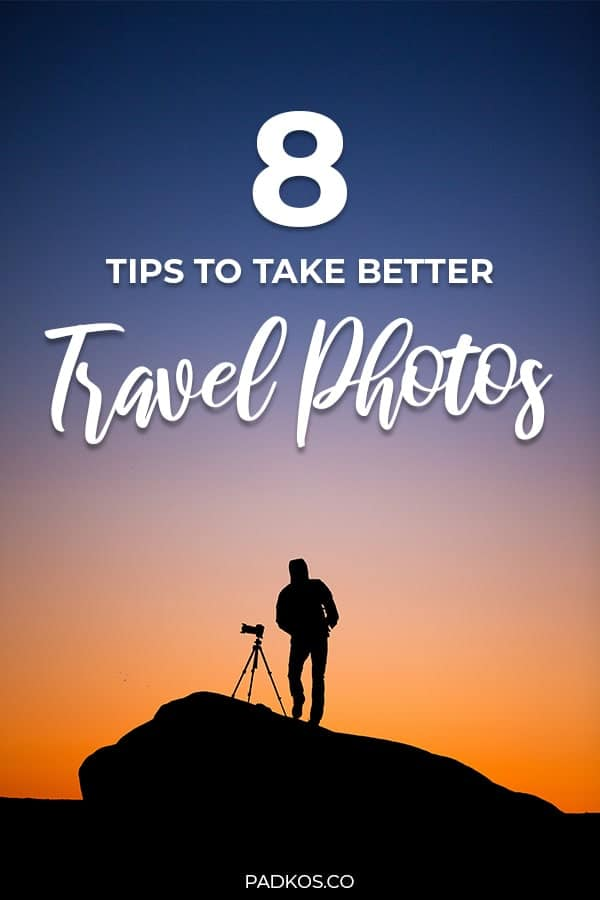 8 best tips on how to take better travel photos