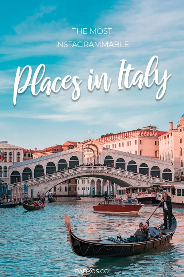 The most Instagrammable places in italy - Padkos.co