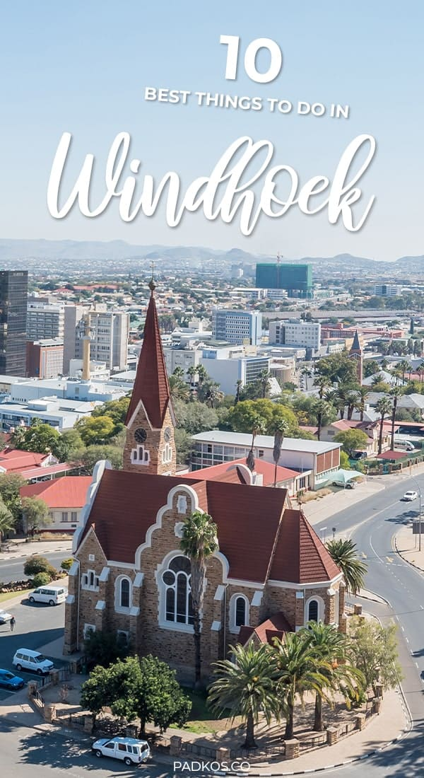 10 best things to do in Windhoek, Namibia