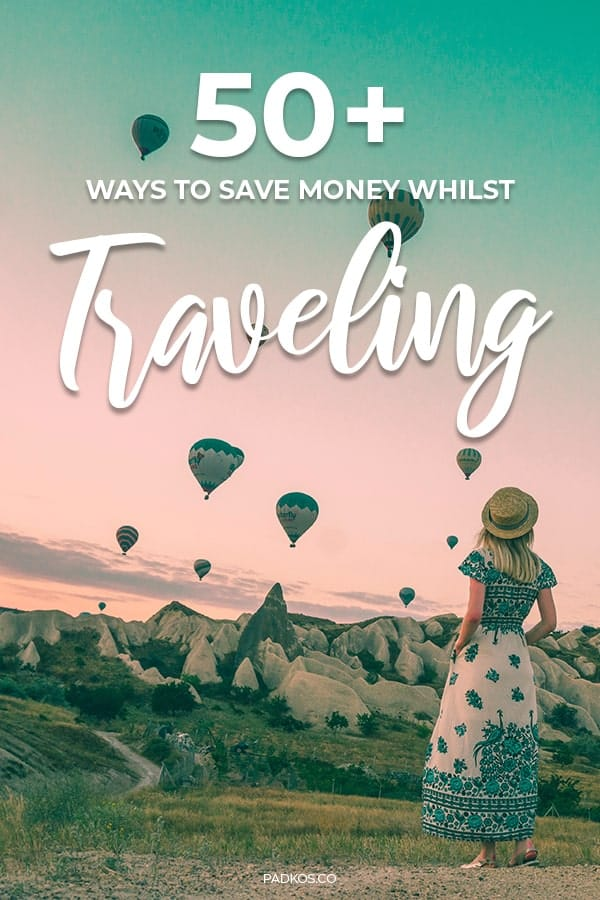 50+ ways to save money whilst traveling